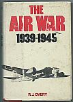 "WW2 ""The Air War 1939-1945 by R.J. Overy hc dj $10.00"
